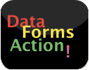 Data Forms Action!